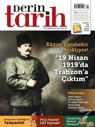 Derin Tarih Aylık Tarih Dergisi Sayı: 1 Nisan 2012