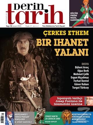 Derin Tarih Aylık Tarih Dergisi Sayı: 35 Şubat 2015