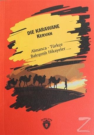 Die Karawane (Kervan) - Almanca - Türkçe Bakışımlı Hikayeler