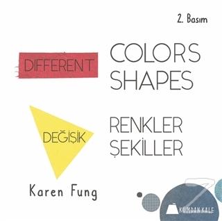 Different Colors - Different Shapes / Değişik Renkler - Değişik Şekiller
