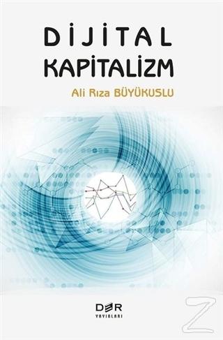 Dijital Kapitalizm Ali Rıza Büyükuslu