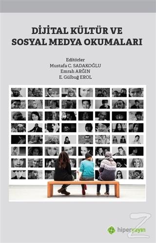 Dijital Kültür ve Sosyal Medya Okumaları Emrah Arğın