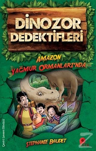 Dinozor Dedektifleri - Amazon Yağmur Ormanları'nda