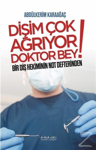 Dişim Çok Ağrıyor Doktor Bey Abdülkerim Karaağaç