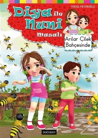 Diya ile Nuni Masalı - Arılar Çilek Bahçesinde