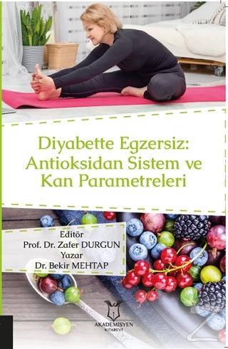 Diyabette Egzersiz: Antioksidan Sistem ve Kan Parametreleri