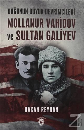 Doğunun Büyük Devrimcileri Mollanur Vahidov ve Sultan Galiyev