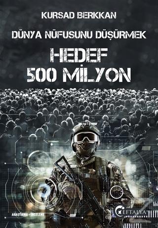 Dünya Nüfusunu Düşürmek - Hedef 500 Milyon