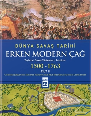 Dünya Savaş Tarihi - Erken Modern Çağ  (1500-1763) Cilt 2 (Ciltli)
