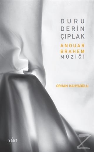 Duru, Derin, Çıplak: Anouar Brahem Müziği Orhan Kahyaoğlu