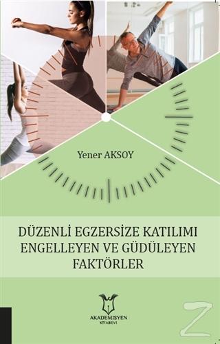Düzenli Egzersize Katılımı Engelleyen ve Güdüleyen Faktörler