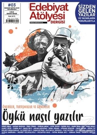 Edebiyat Atölyesi Dergisi Sayı: 3 Mart-Nisan-Mayıs 2021 Kolektif