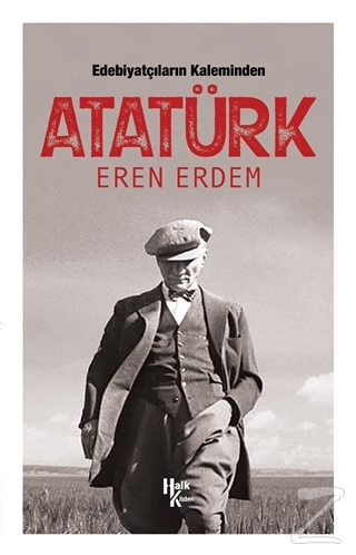 Edebiyatçıların Kaleminden Atatürk