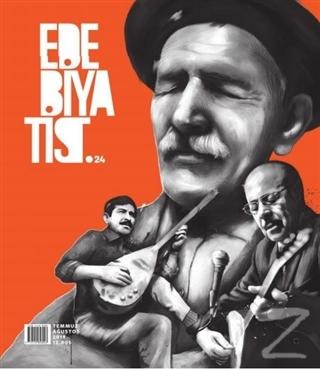 Edebiyatist Dergisi Sayı: 24 Temmuz - Ağustos 2019