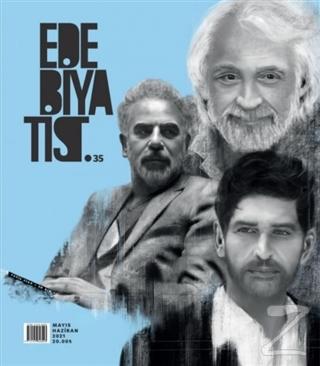 Edebiyatist Dergisi Sayı: 35 Mayıs-Haziran 2021