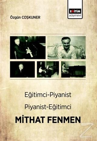 Eğitimci-Piyanist Piyanist-Eğitimci Mithat Fenmen