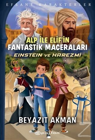 Einstein ve Harezmi - Efsane Karakterler Alp İle Elif'in Fantastik Maceraları