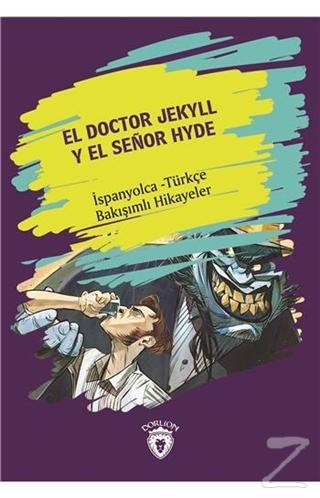 El Doctor Jekyll Y El Senor Hyde (Dr. Jekyll Ve Bay Hyde) İspanyolca Türkçe Bakışımlı Hikayeler