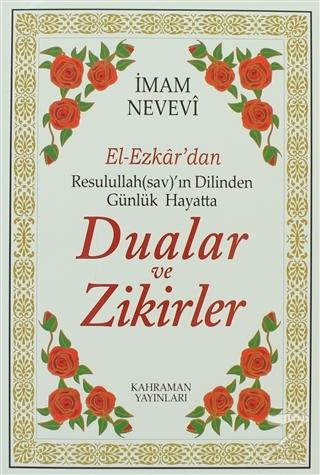 El-Ezkar'dan Resulullah(sav)'ın Dilinden Günlük Hayatta Dualar ve Ziki