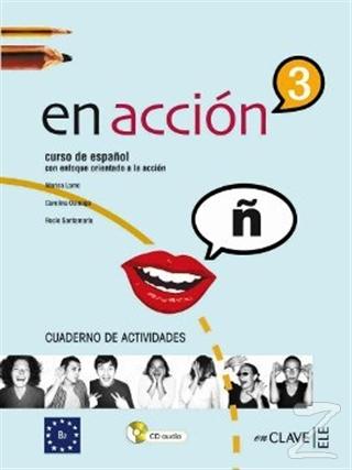 En Accion 3 Cuaderno de Actividades (Etkinlik Kitabı +Audio Descargable) İspanyolca Orta-Üst Seviye