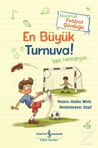 En Büyük Turnuva! - Anton'un Futbol Günlüğü