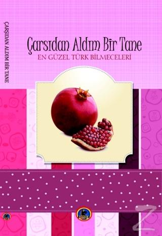 En Güzel Türk Bilmeceleri : Çarşıdan Aldım Bir Tane