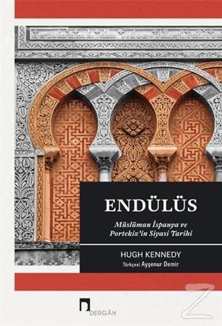 Endülüs - Müslüman İspanya ve Portekiz'in Siyasi Tarihi Hugh Kennedy