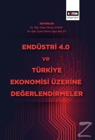 Endüstri 4.0 ve Türkiye Ekonomisi Üzerine Değerlendirmeler