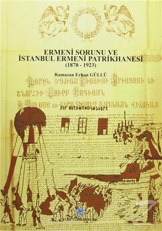Ermeni Sorunu ve İstanbul Ermeni Patrikhanesi (1878 - 1923) (Ciltli)