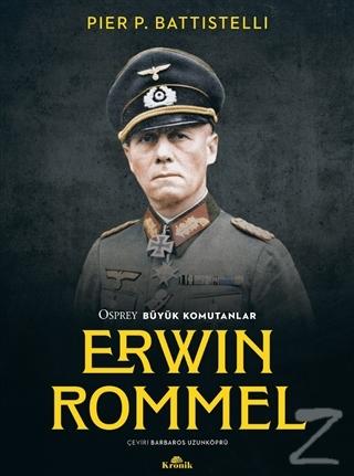 Erwin Rommel - Osprey Büyük Komutanlar