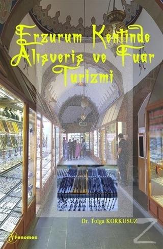 Erzurum Kentinde Alışveriş ve Fuar Turizmi Tolga Korkusuz