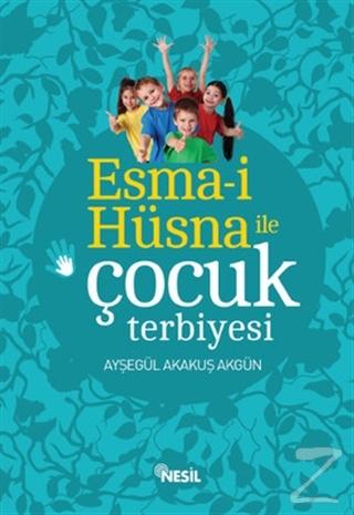 Esma-i Hüsna ile Çocuk Terbiyesi
