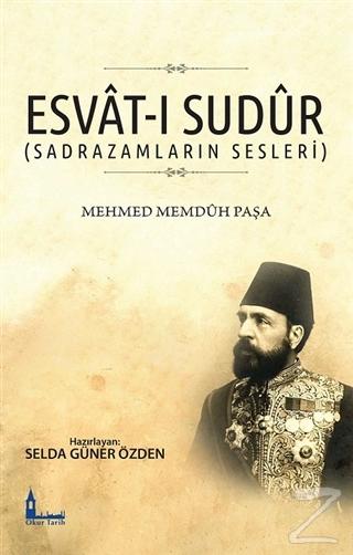 Esvat-ı Sudur (Sadrazamların Sesleri) Mehmet Memduh Paşa