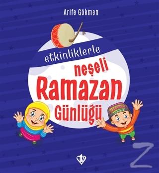Etkinliklerle Neşeli Ramazan Günlüğü