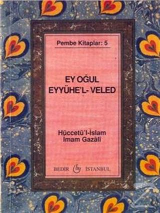 Ey Oğul Eyyühe'l-Veled