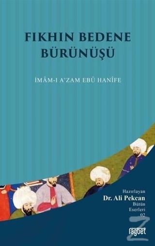 Fıkhın Bedene Bürünüşü: İmam-ı A'zam Ebu Hanife