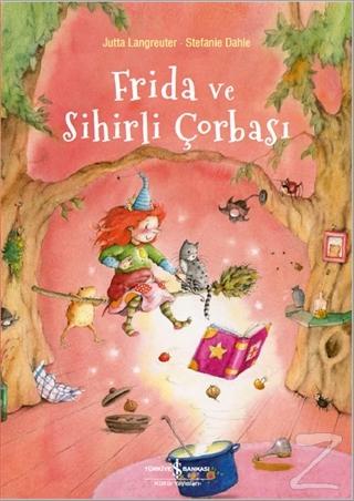 Frida ve Sihirli Çorbası Jutta Langreuter