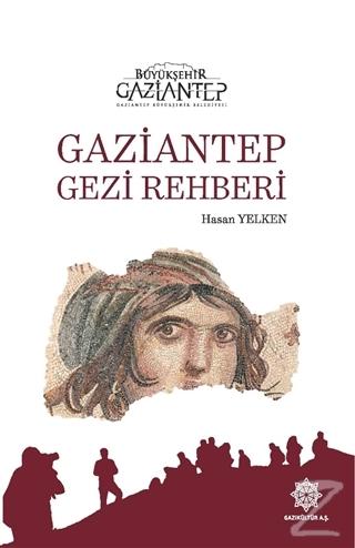 Gaziantep Gezi Rehberi (Ciltli) Hasan Yelken
