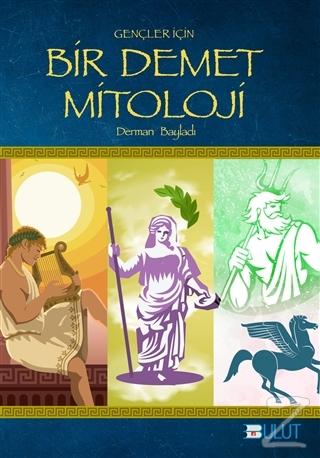 Gençler İçin Bir Demet Mitoloji