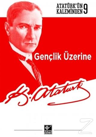 Gençlik Üzerine Mustafa Kemal Atatürk