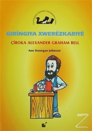 Gıringiya Xwerezkarıye - Çiroka Alexander Graham Bell