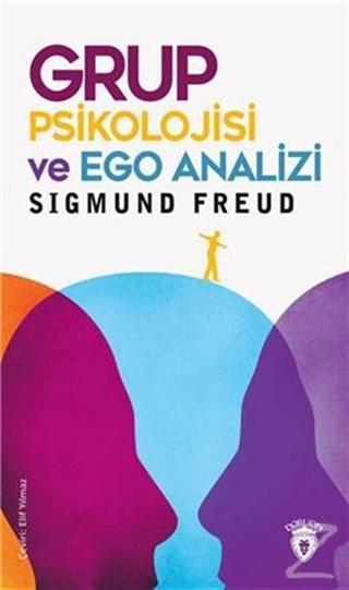 Grup Psikolojisi ve Ego Analizi
