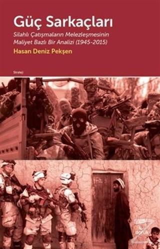 Güç Sarkaçları: Silahlı Çatışmaların Melezleşmesinin Maliyet Bazlı Bir Analizi 1945 - 2015