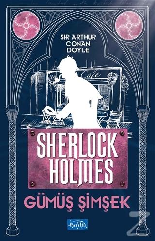 Gümüş Şimşek - Sherlock Holmes Sir Arthur Conan Doyle