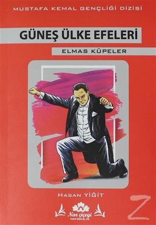 Güneş Ülke Efeleri - Mustafa Kemal Dizisi