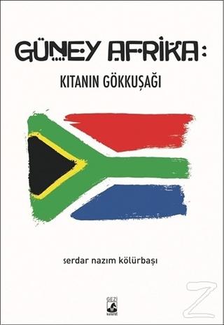 Güney Afrika: Kıtanın Gökkuşağı