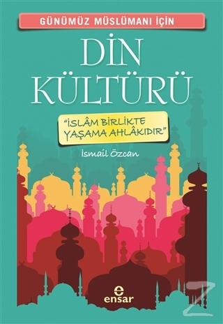 Günümüz Müslümanı İçin Din Kültürü