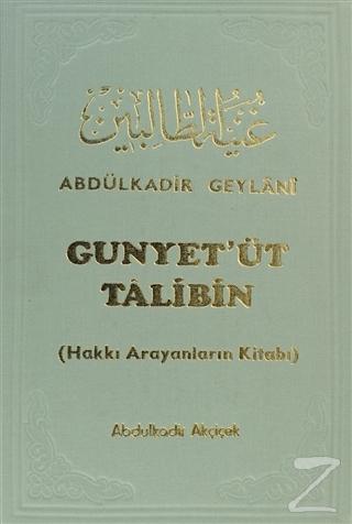 Gunyet'üt Talibin : Hakkı Arıyanların Kitabı (Ciltli)