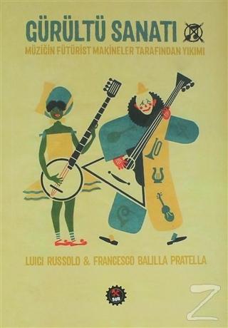 Gürültü Sanatı Luigi Russolo