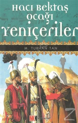 Hacı Bektaş Ocağı Yeniçeriler M. Turhan Tan